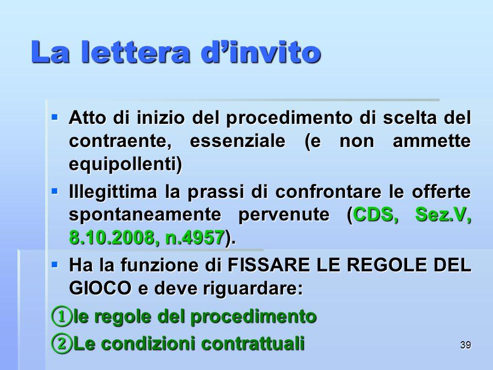 La lettera d'invito Atto di inizio del procedimento di scelta del contraente, essenziale (e non ammette equipollenti)