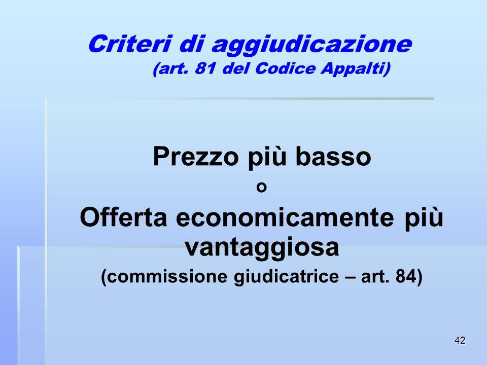 Criteri di aggiudicazione (art. 81 del Codice Appalti)