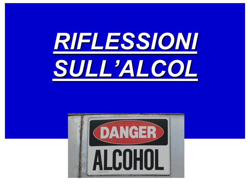 RIFLESSIONI SULL'ALCOL