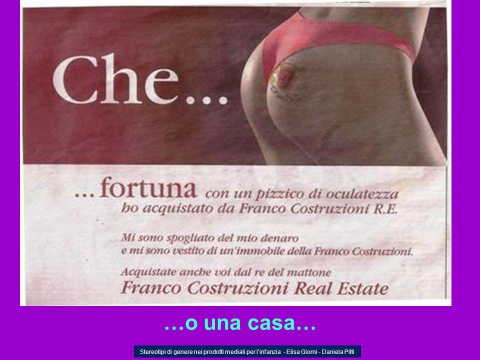 …o una casa… Stereotipi di genere nei prodotti mediali per l'infanzia - Elisa Giomi - Daniela Pitti.