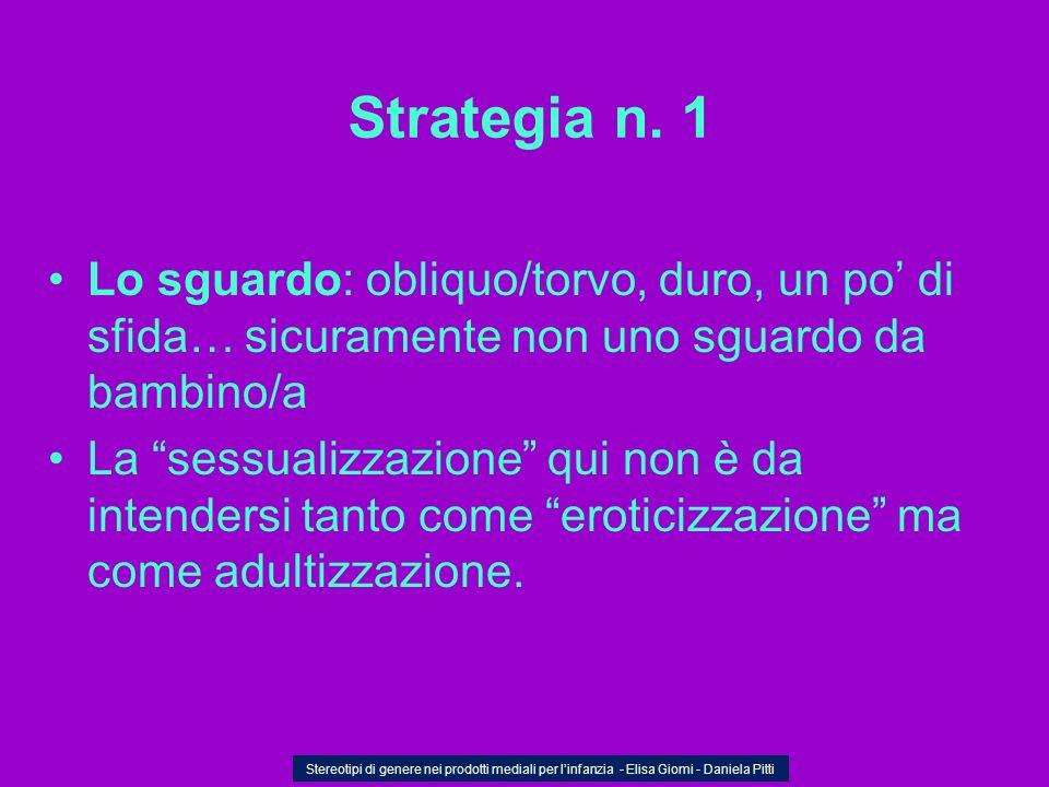 Strategia n. 1Lo sguardo: obliquo/torvo, duro, un po' di sfida… sicuramente non uno sguardo da bambino/a.
