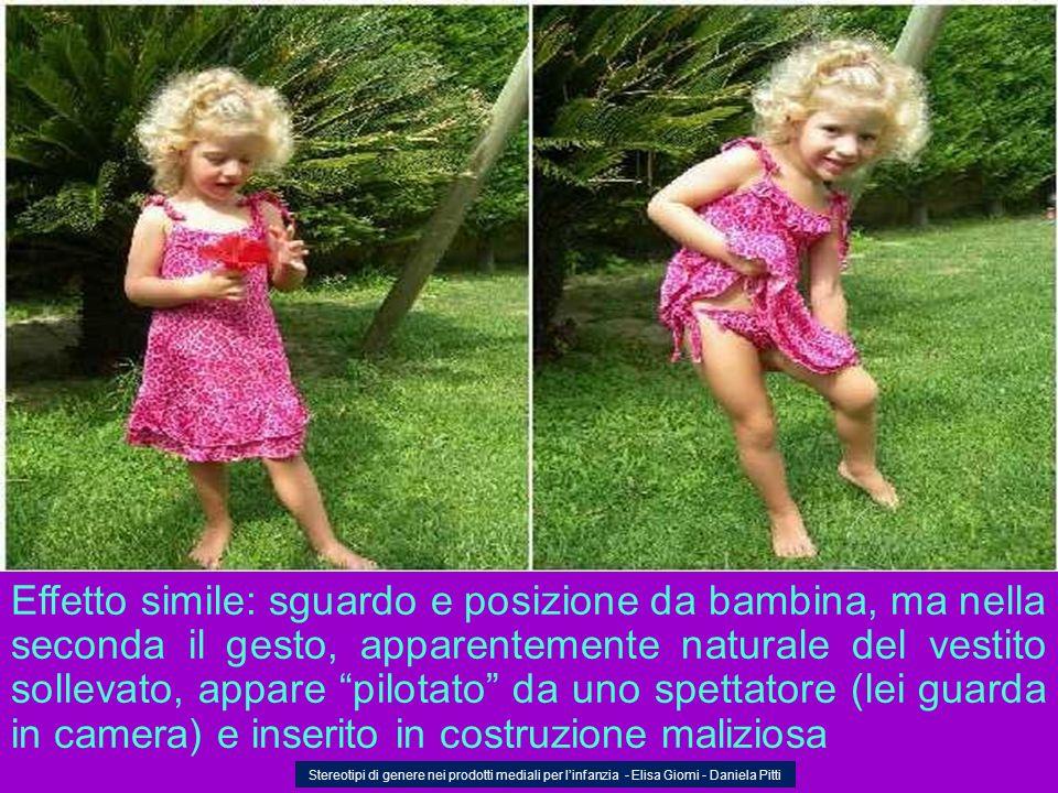 Effetto simile: sguardo e posizione da bambina, ma nella seconda il gesto, apparentemente naturale del vestito sollevato, appare pilotato da uno spettatore (lei guarda in camera) e inserito in costruzione maliziosa