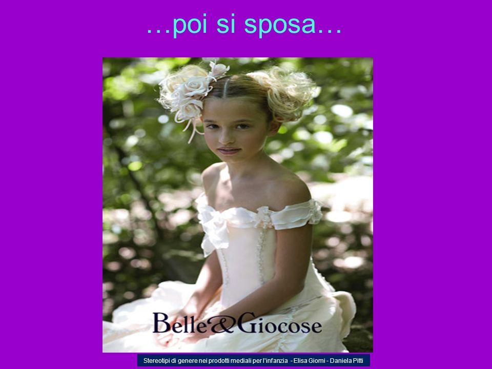 …poi si sposa…Stereotipi di genere nei prodotti mediali per l'infanzia - Elisa Giomi - Daniela Pitti.