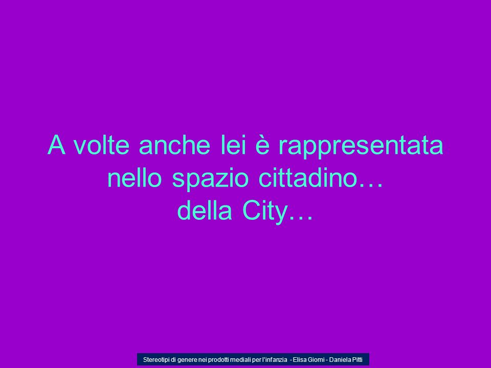 A volte anche lei è rappresentata nello spazio cittadino… della City…