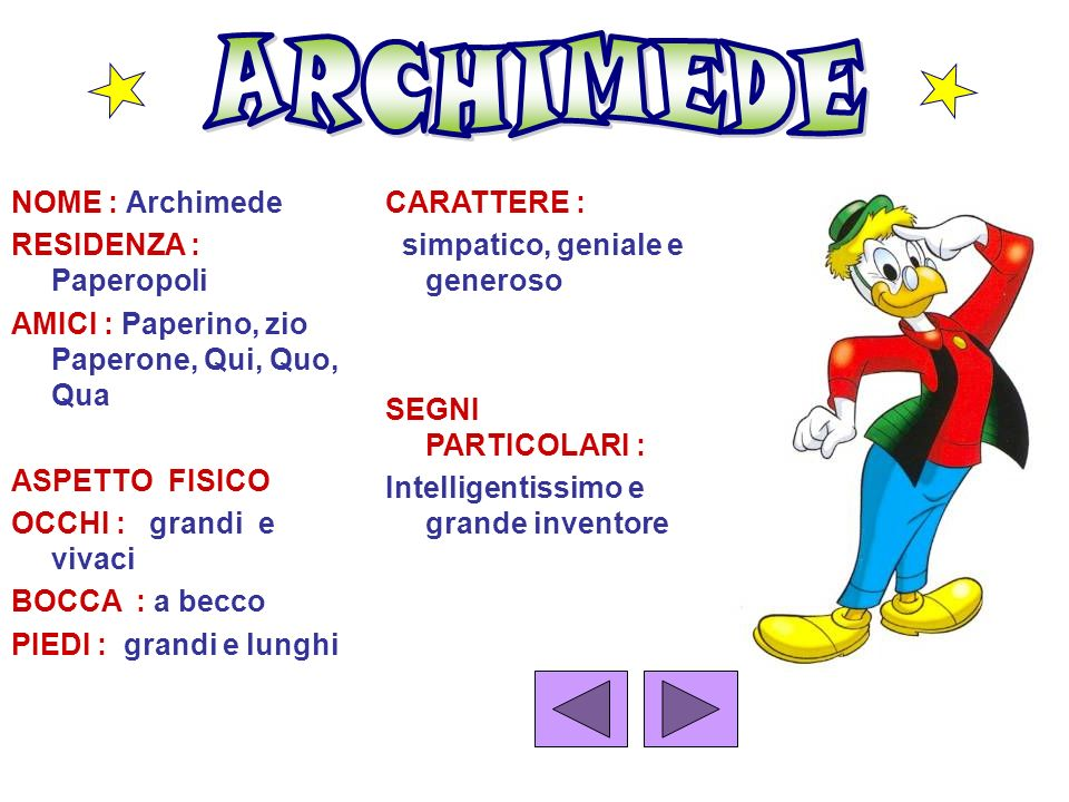 ARCHIMEDE NOME : Archimede RESIDENZA : Paperopoli