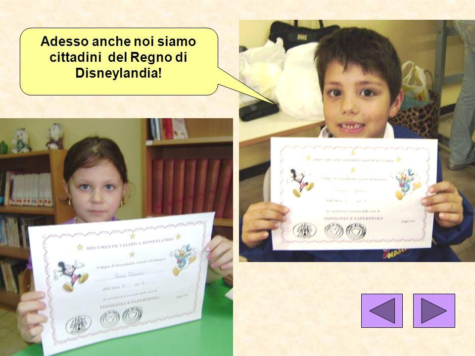 Adesso anche noi siamo cittadini del Regno di Disneylandia!