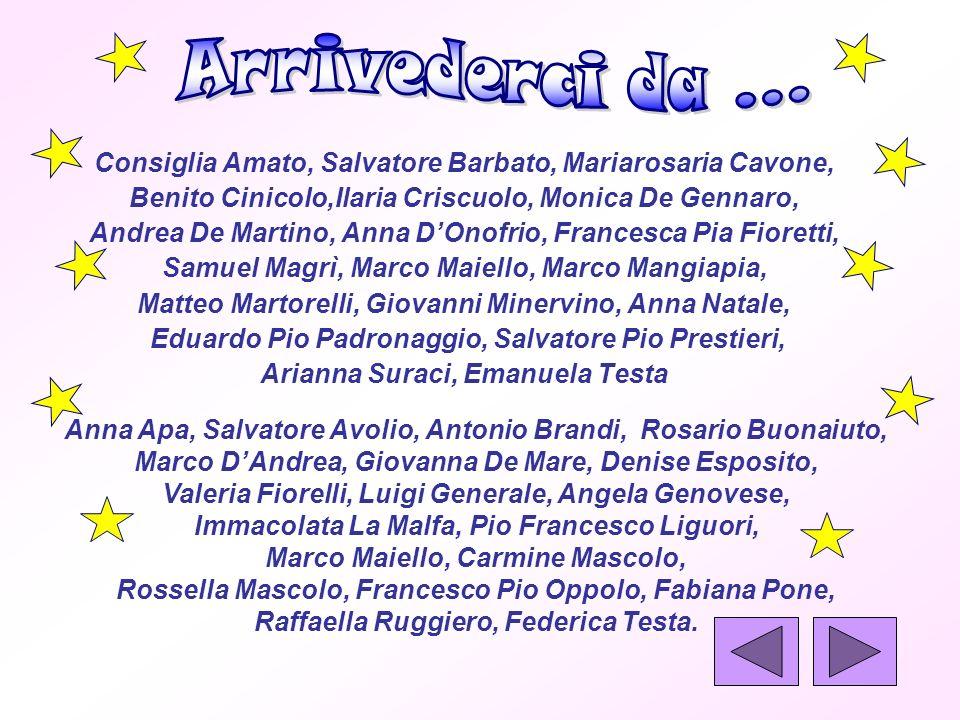 Arrivederci da ... Consiglia Amato, Salvatore Barbato, Mariarosaria Cavone, Benito Cinicolo,Ilaria Criscuolo, Monica De Gennaro,