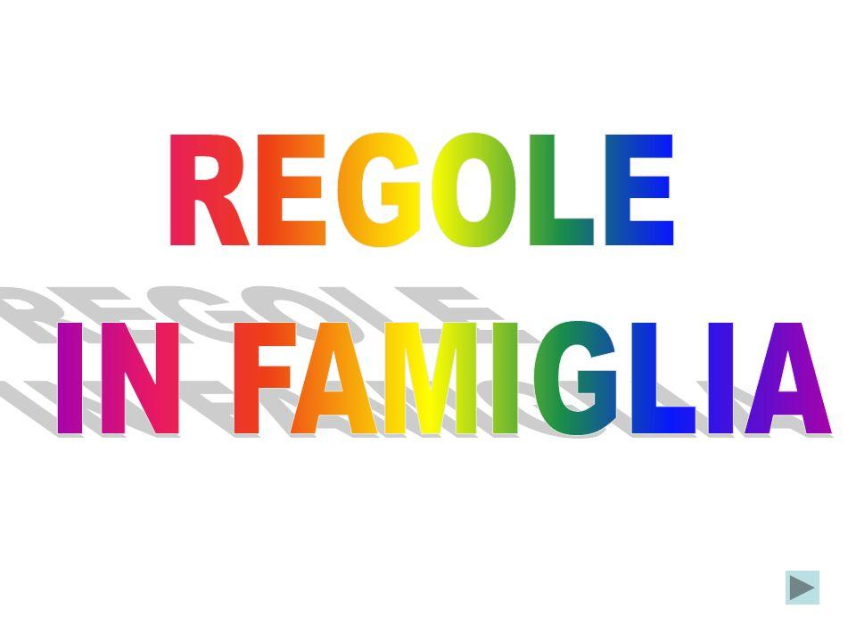 REGOLE IN FAMIGLIA