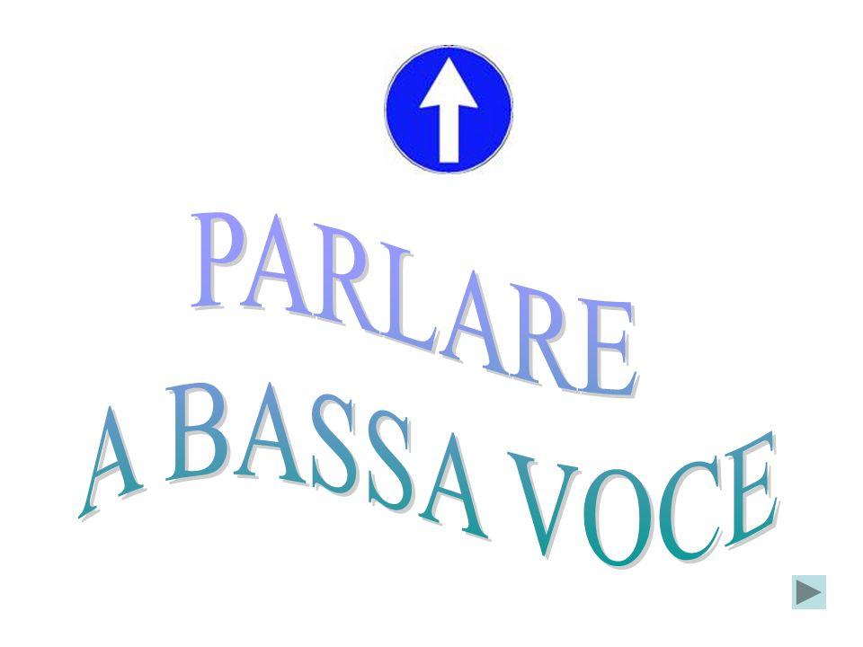 PARLARE A BASSA VOCE