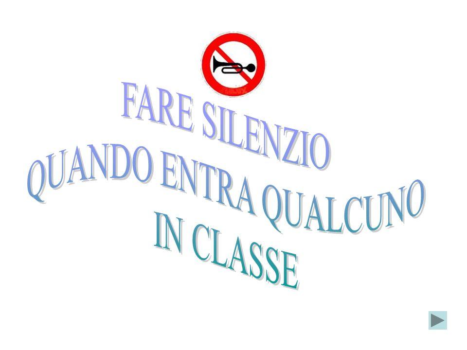 FARE SILENZIO QUANDO ENTRA QUALCUNO IN CLASSE