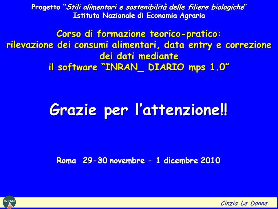 Grazie per l'attenzione!! Roma 29-30 novembre - 1 dicembre 2010