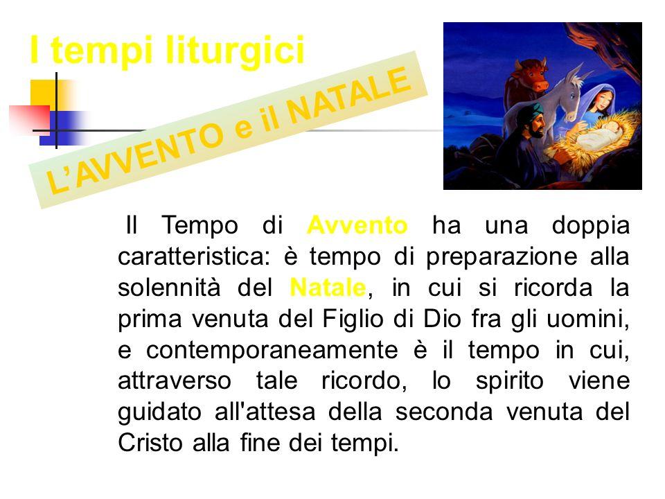 I tempi liturgici L'AVVENTO e il NATALE