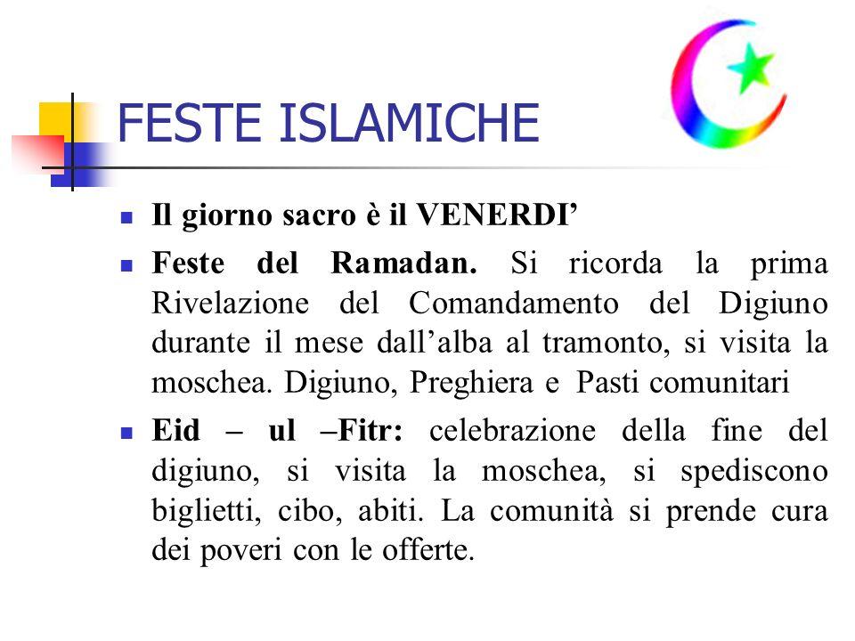 FESTE ISLAMICHE Il giorno sacro è il VENERDI'