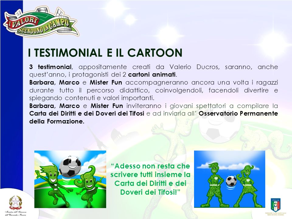 I TESTIMONIAL E IL CARTOON