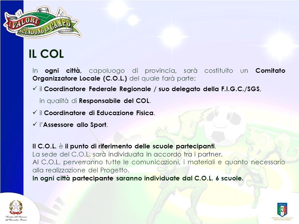 IL COL In ogni città, capoluogo di provincia, sarà costituito un Comitato Organizzatore Locale (C.O.L.) del quale farà parte: