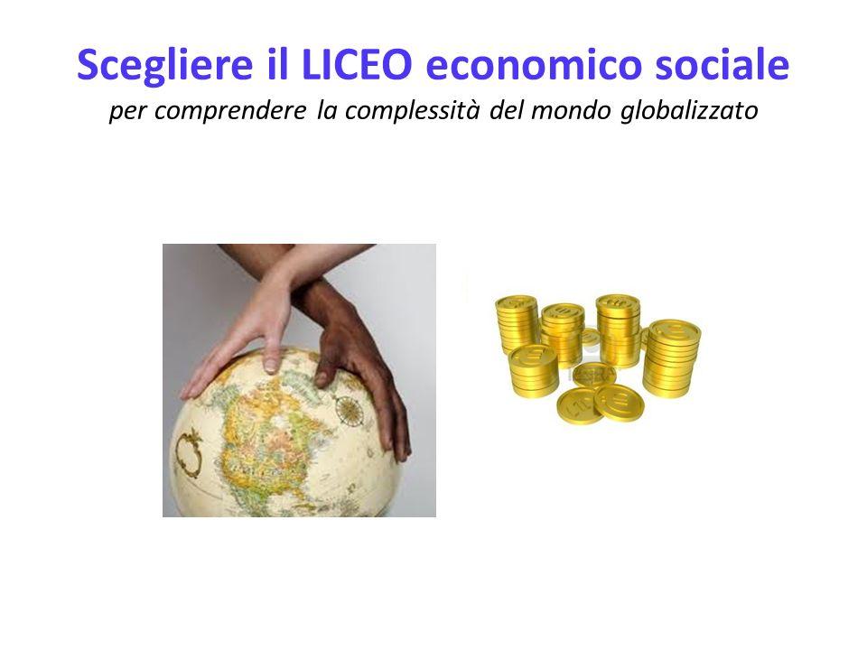 Scegliere il LICEO economico sociale per comprendere la complessità del mondo globalizzato