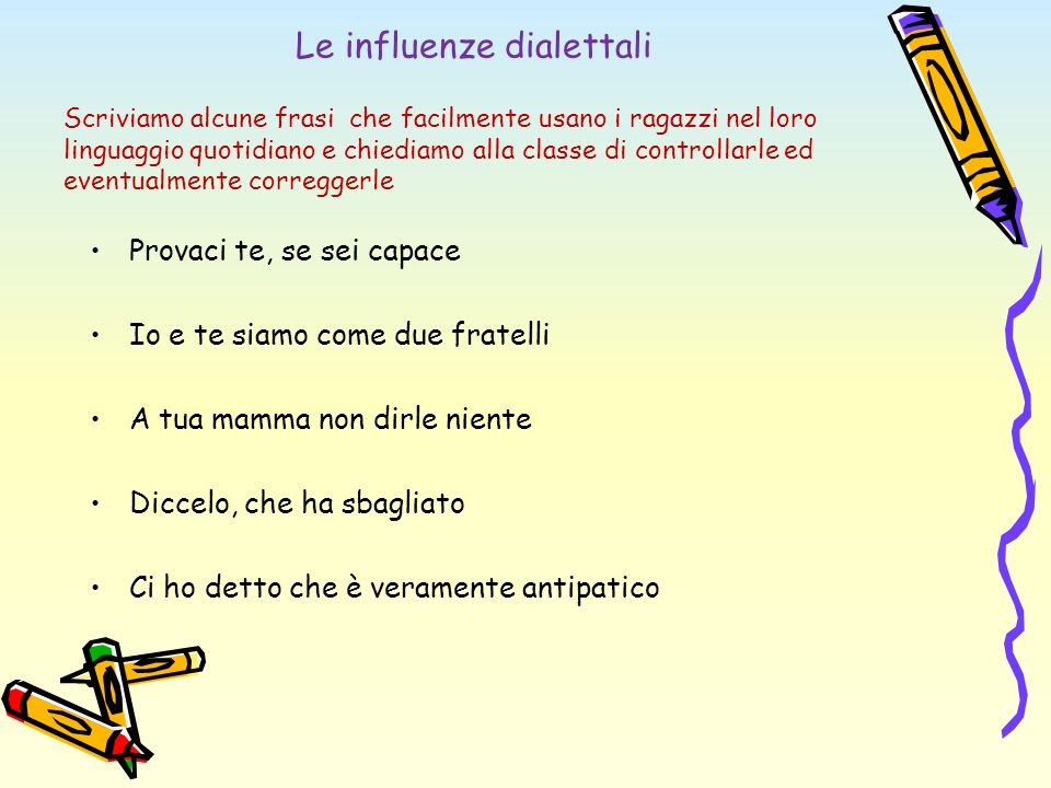 Le influenze dialettali
