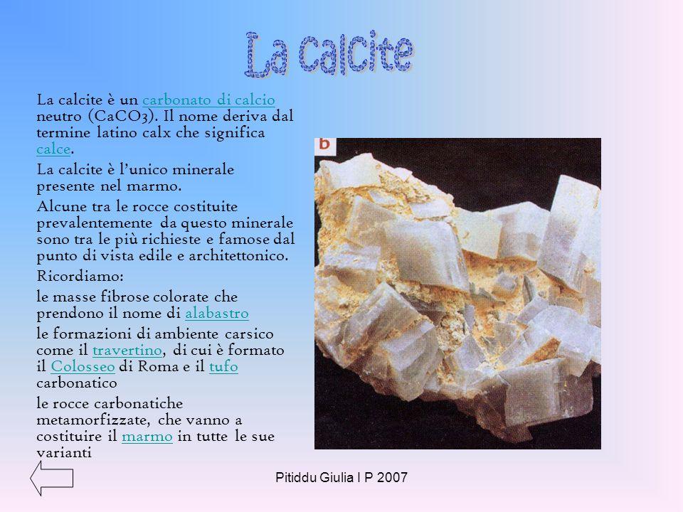 La calcite La calcite è un carbonato di calcio neutro (CaCO3). Il nome deriva dal termine latino calx che significa calce.