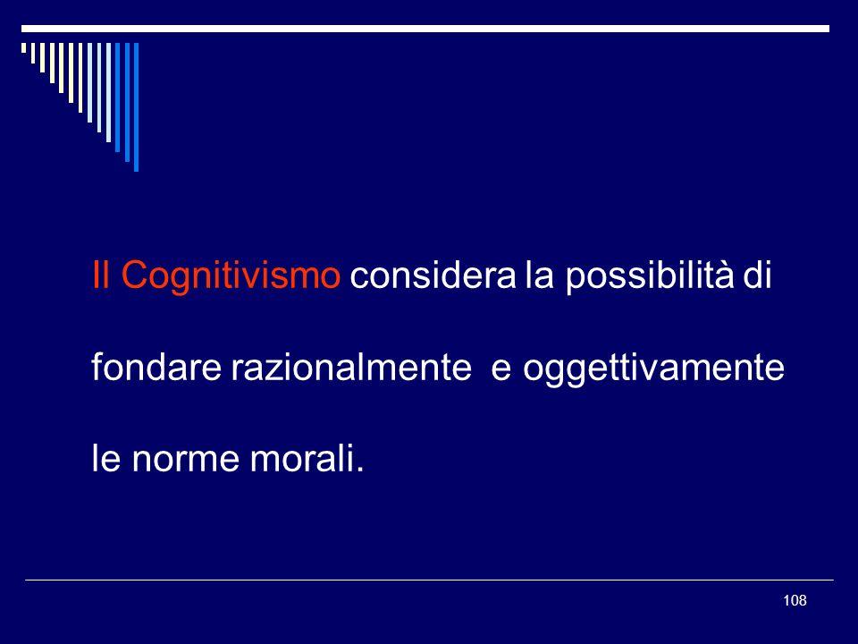 Il Cognitivismo considera la possibilità di