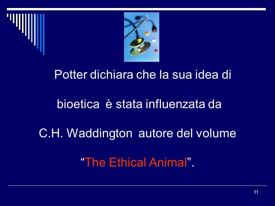 bioetica è stata influenzata da C.H. Waddington autore del volume