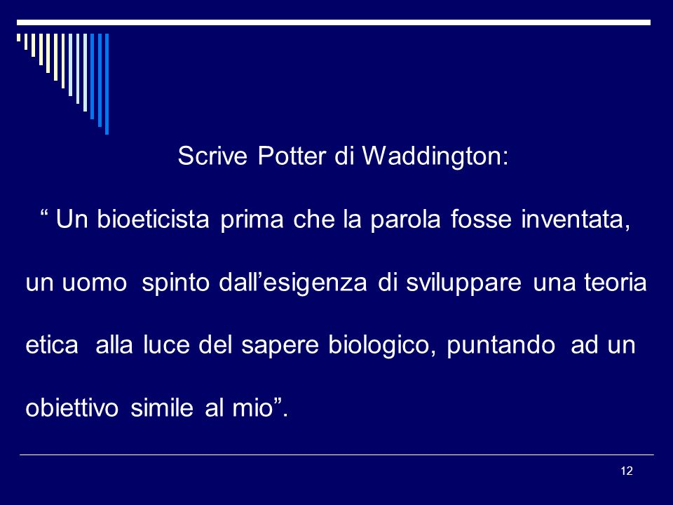 Scrive Potter di Waddington: