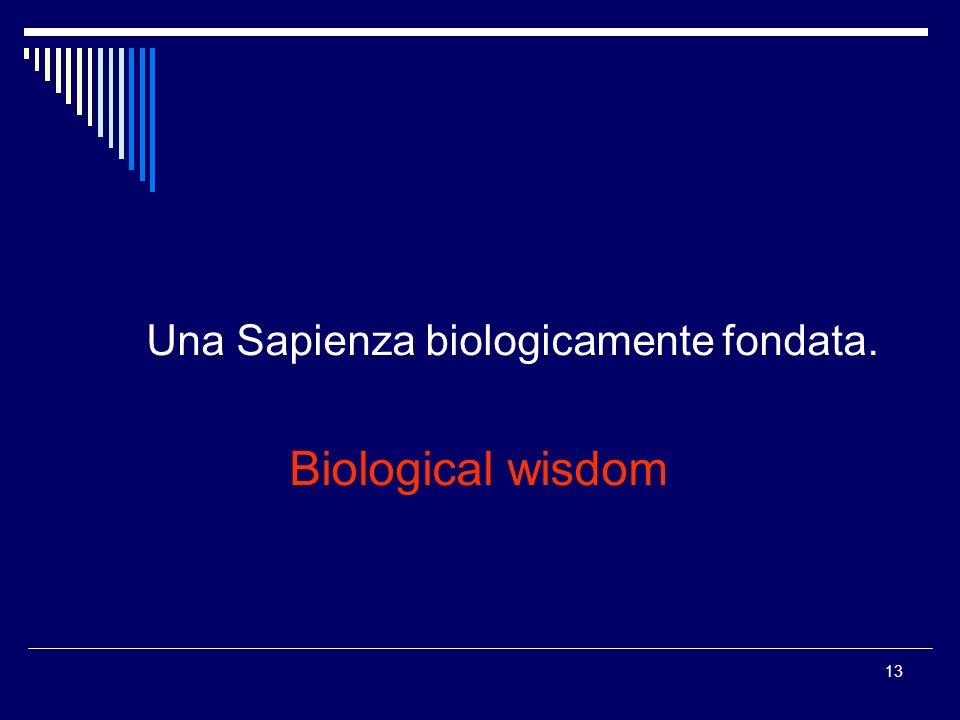 Una Sapienza biologicamente fondata.