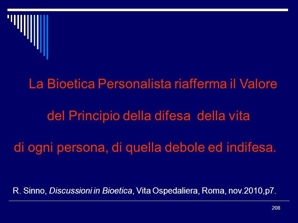 La Bioetica Personalista riafferma il Valore