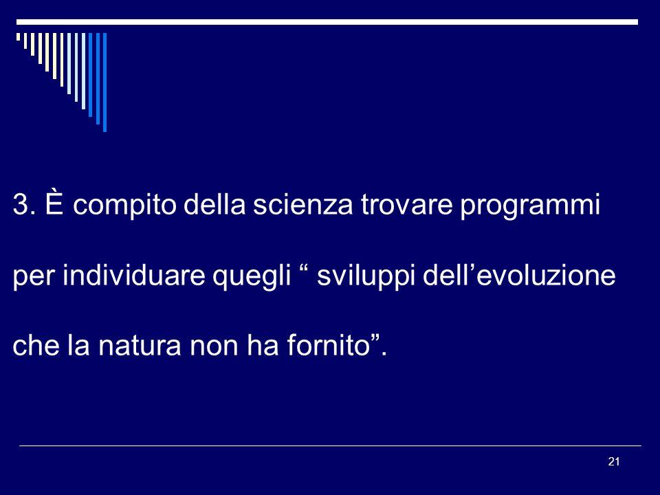 3. È compito della scienza trovare programmi