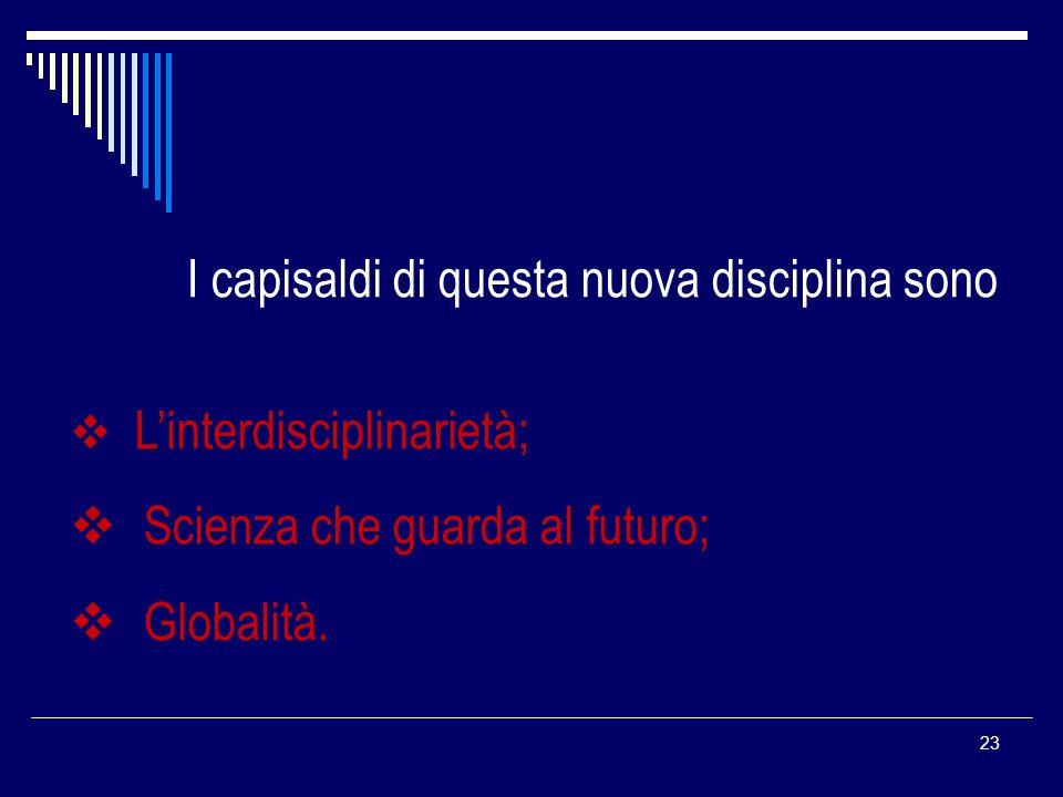 v Scienza che guarda al futuro; v Globalità.