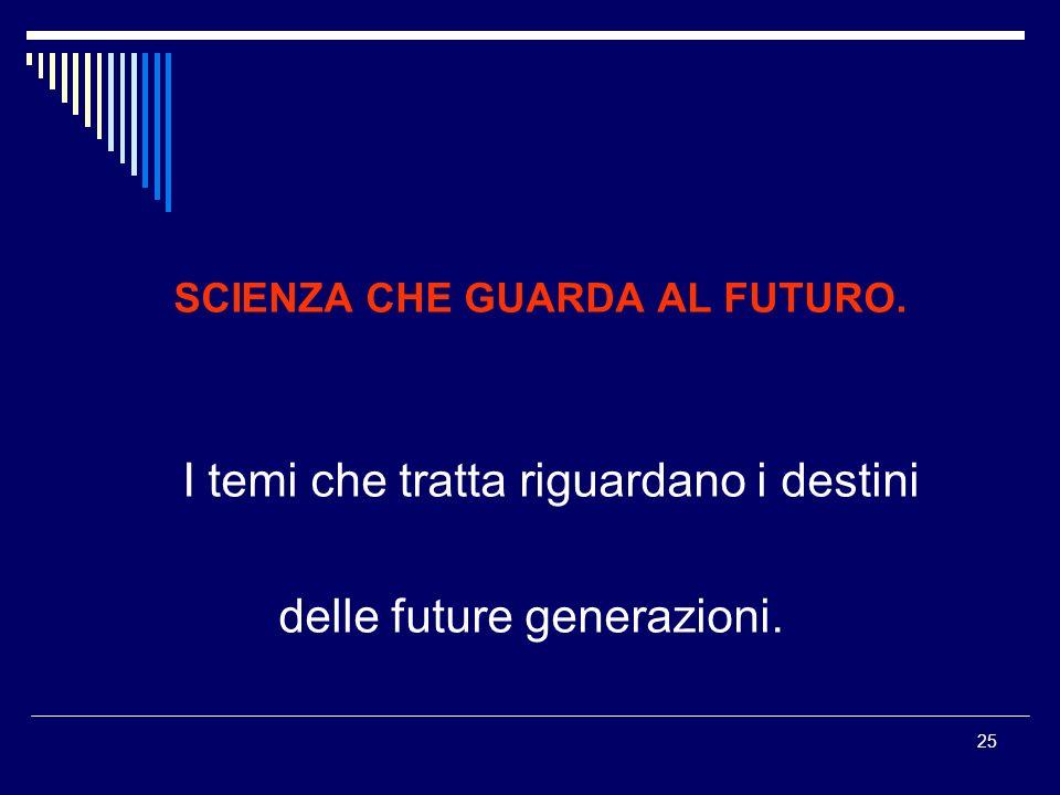 delle future generazioni.