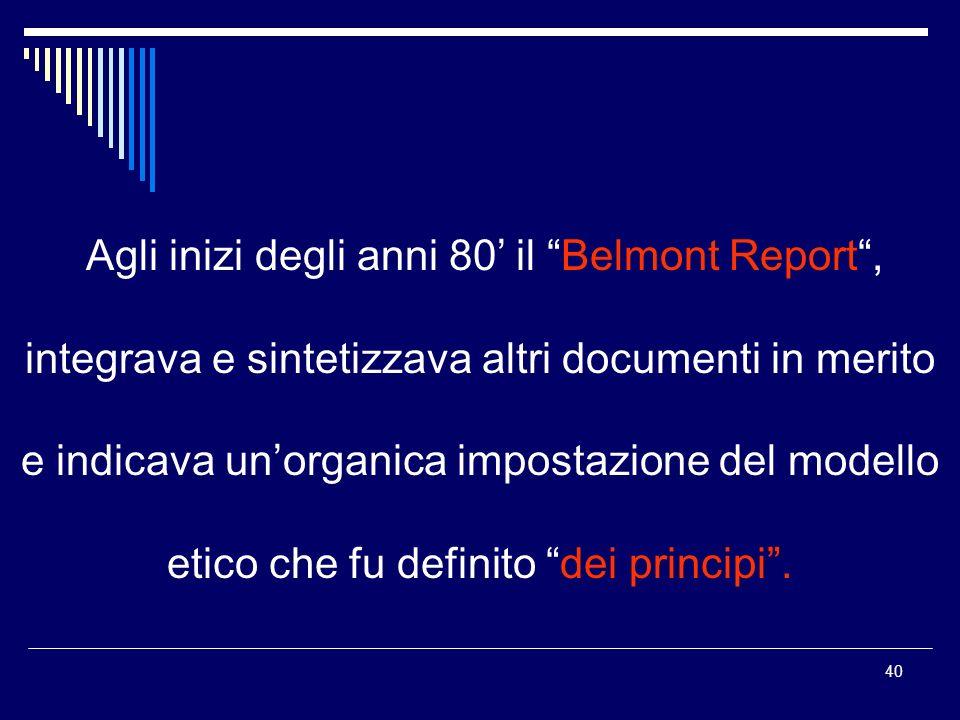 Agli inizi degli anni 80' il Belmont Report ,