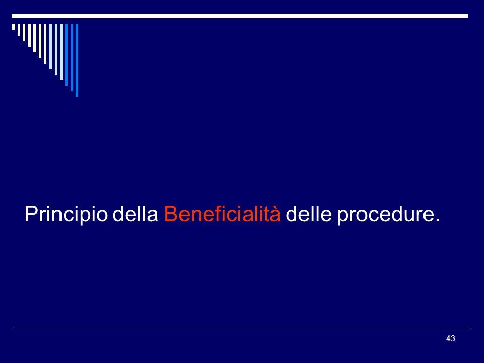 Principio della Beneficialità delle procedure.