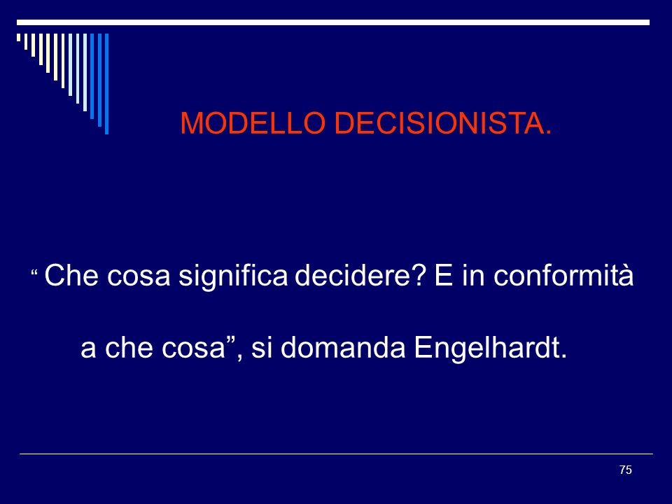 a che cosa , si domanda Engelhardt.