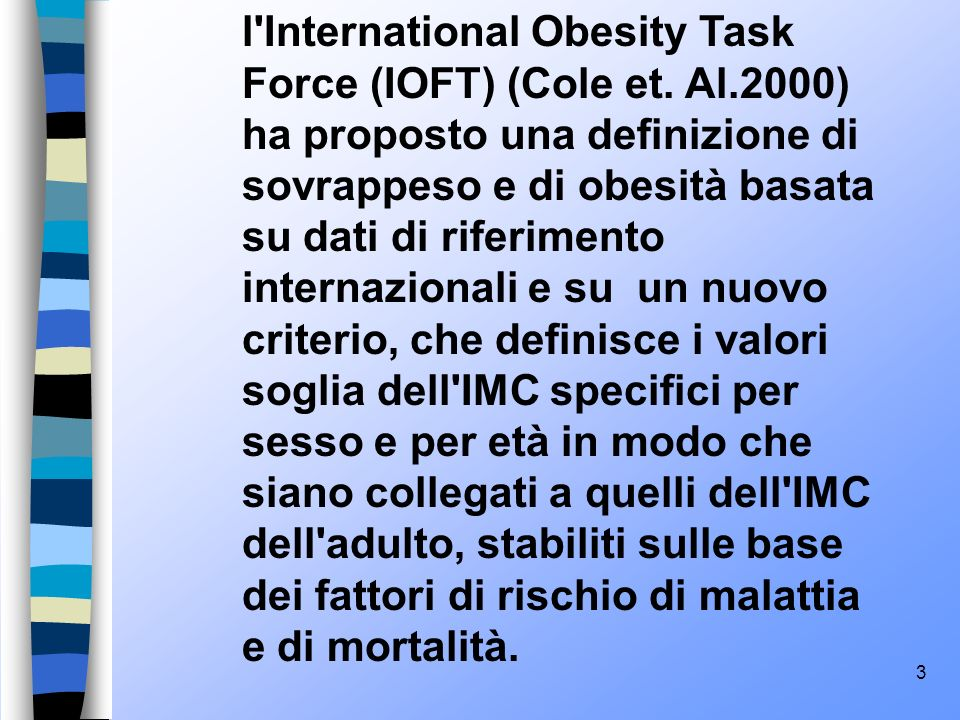 l International Obesity Task Force (IOFT) (Cole et. Al