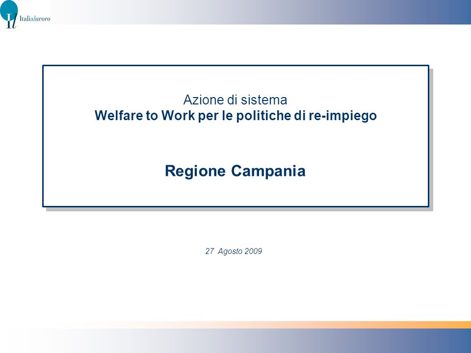 Azione di sistema Welfare to Work per le politiche di re-impiego Regione Campania