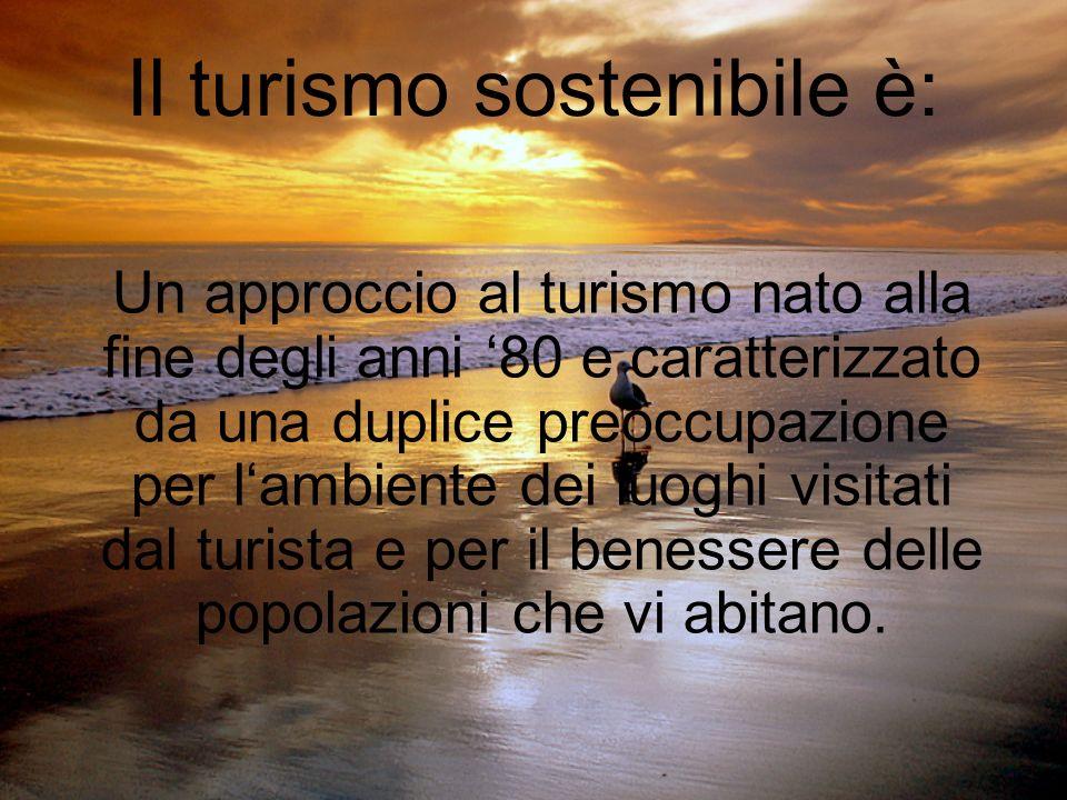 Il turismo sostenibile è: