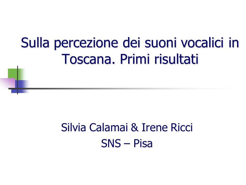 Sulla percezione dei suoni vocalici in Toscana. Primi risultati