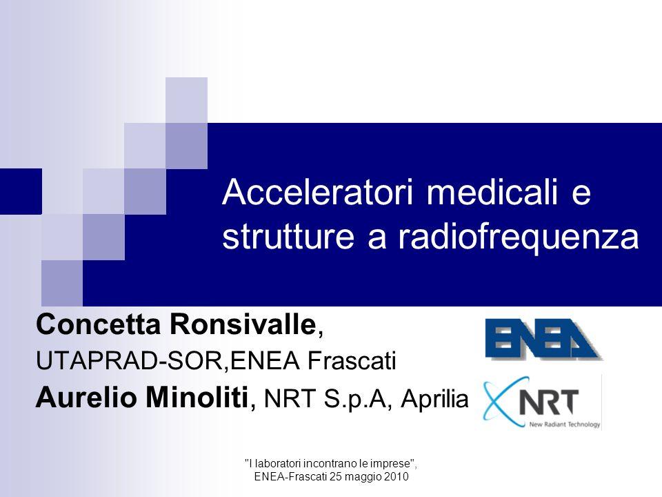 Acceleratori medicali e strutture a radiofrequenza