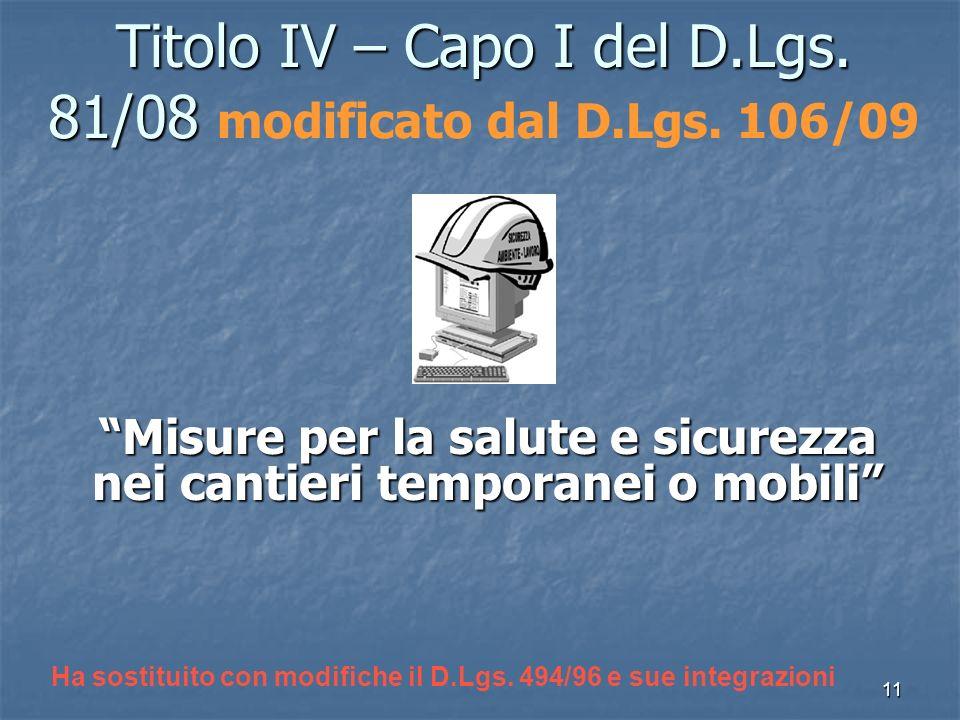 Titolo IV – Capo I del D.Lgs. 81/08 modificato dal D.Lgs. 106/09