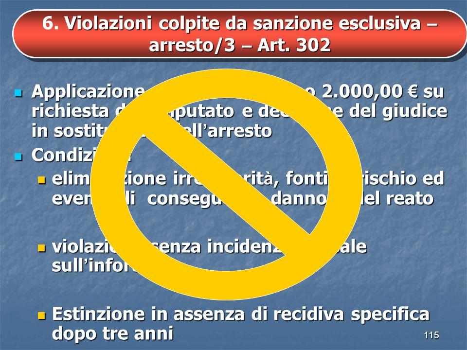 6. Violazioni colpite da sanzione esclusiva – arresto/3 – Art. 302