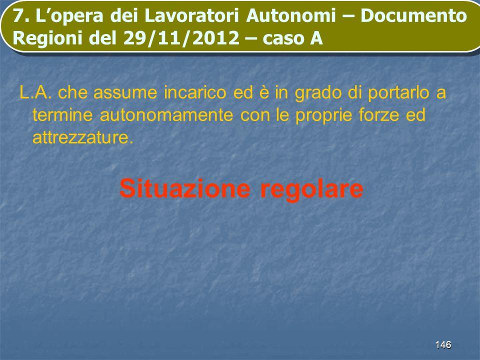 7. L'opera dei Lavoratori Autonomi – Documento Regioni del 29/11/2012 – caso A