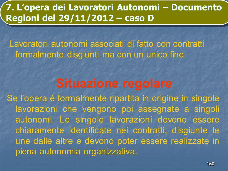 7. L'opera dei Lavoratori Autonomi – Documento Regioni del 29/11/2012 – caso D