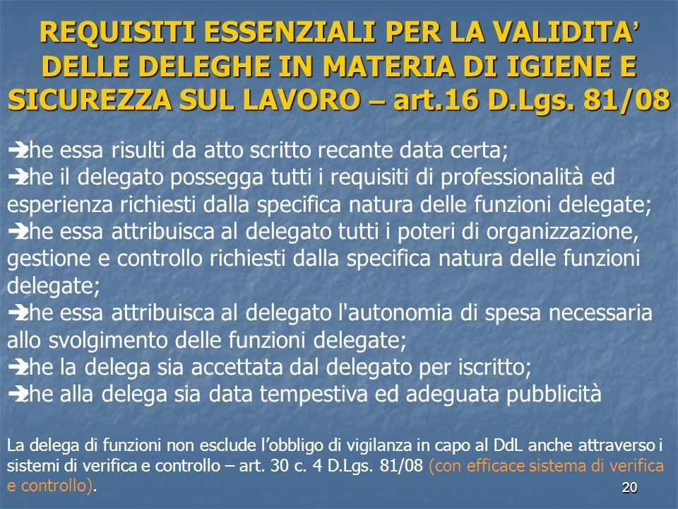 REQUISITI ESSENZIALI PER LA VALIDITA' DELLE DELEGHE IN MATERIA DI IGIENE E SICUREZZA SUL LAVORO – art.16 D.Lgs. 81/08