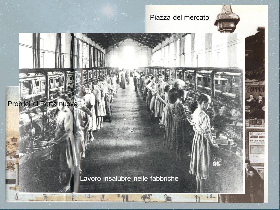 Piazza del mercato Propilei di Porta nuova Lavoro insalubre nelle fabbriche