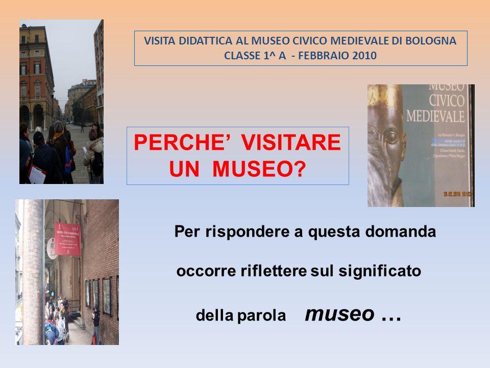 PERCHE' VISITARE UN MUSEO