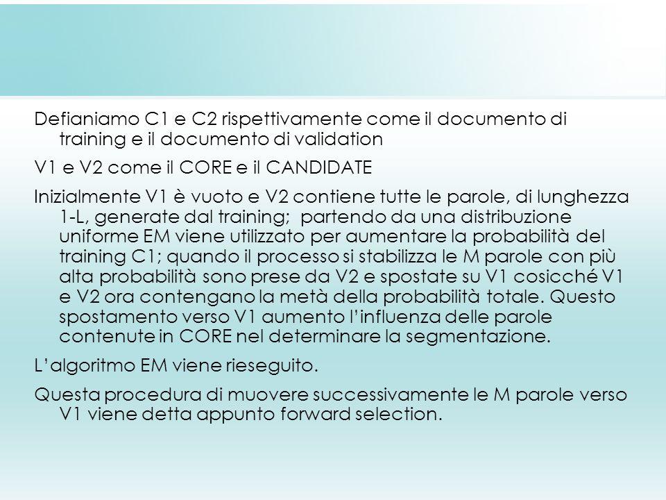 Defianiamo C1 e C2 rispettivamente come il documento di training e il documento di validation