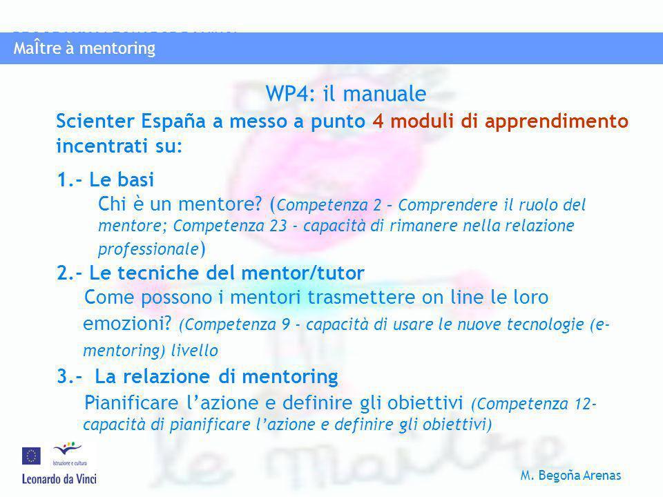 MaÎtre à mentoring WP4: il manuale. Scienter España a messo a punto 4 moduli di apprendimento incentrati su: