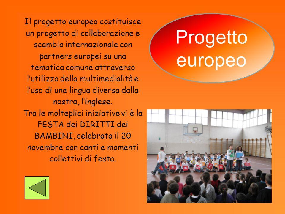 Progetto europeo Il progetto europeo costituisce