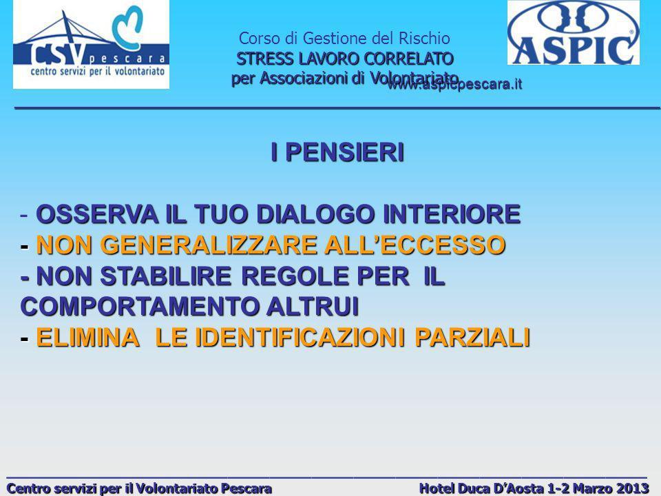 - OSSERVA IL TUO DIALOGO INTERIORE - NON GENERALIZZARE ALL'ECCESSO