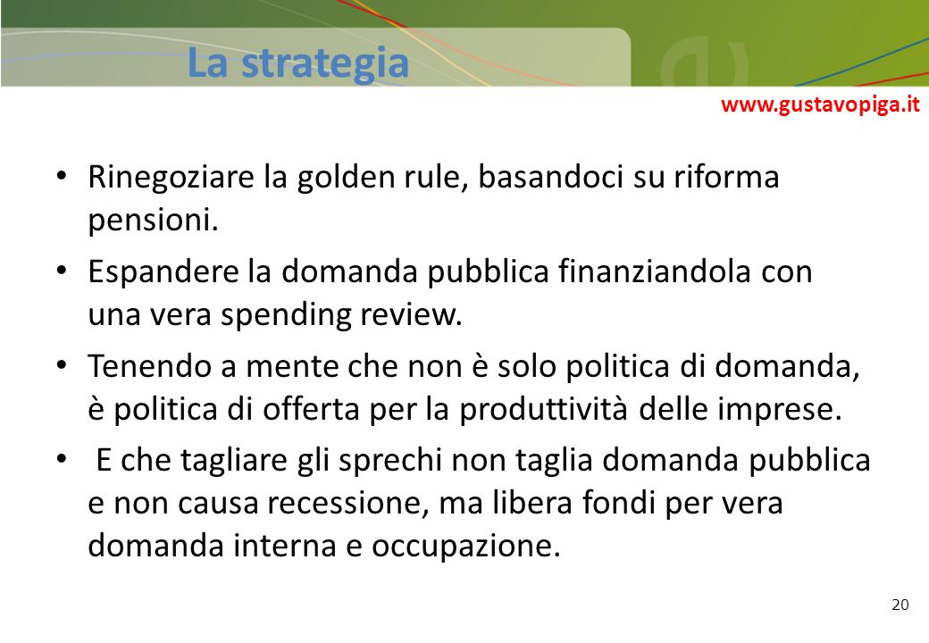 La strategia www.gustavopiga.it. Rinegoziare la golden rule, basandoci su riforma pensioni.